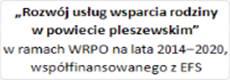 link do menu: Rozwój us³ug wsparcia rodziny w powiecie pleszewskim w ramach WRPO na lata 2014-2020, wspó³finansowanego z EFS